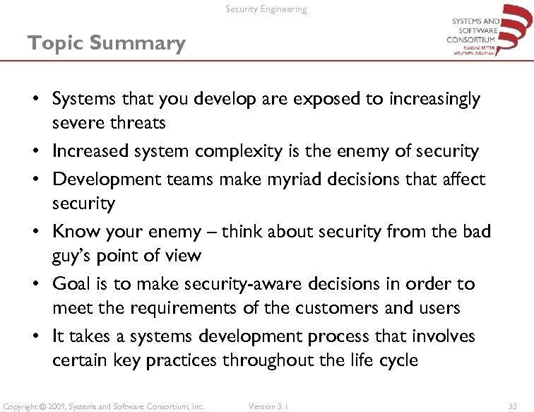 Security Engineering Topic Summary • Systems that you develop are exposed to increasingly severe