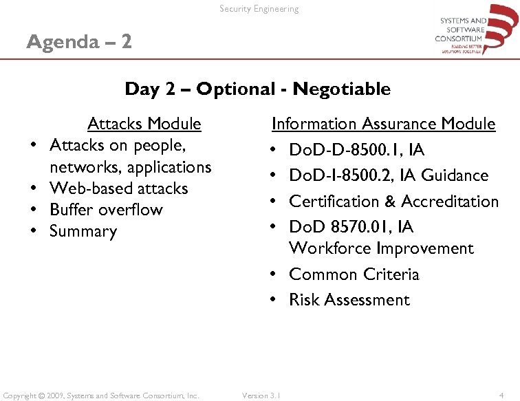 Security Engineering Agenda – 2 Day 2 – Optional - Negotiable • • Attacks