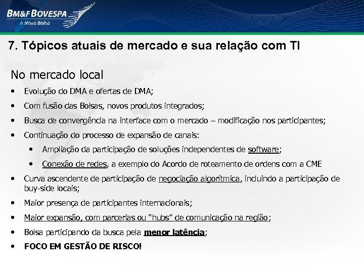 7. Tópicos atuais de mercado e sua relação com TI No mercado local •