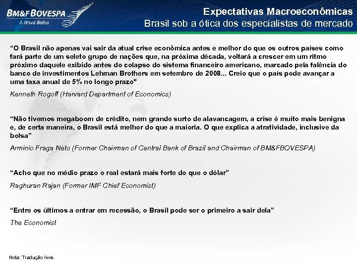 """Expectativas Macroeconômicas Brasil sob a ótica dos especialistas de mercado """"O Brasil não apenas"""