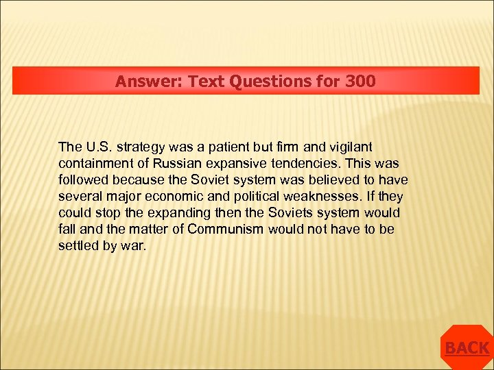 Answer: Text Questions for 300 The U. S. strategy was a patient but firm