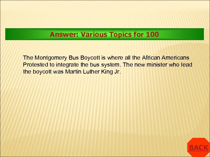 Answer: Various Topics for 100 The Montgomery Bus Boycott is where all the African