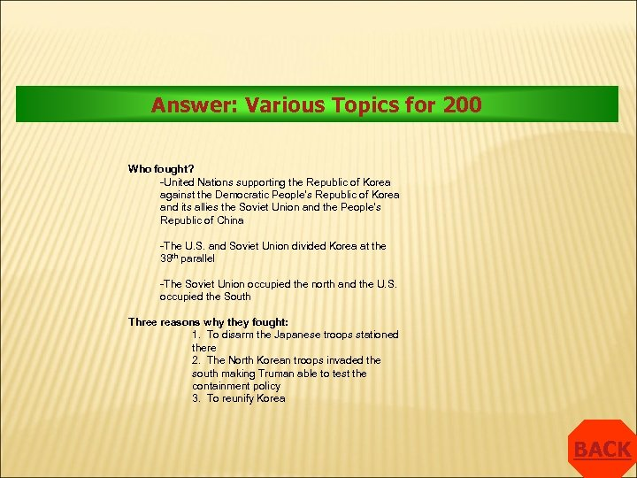 Answer: Various Topics for 200 Who fought? -United Nations supporting the Republic of Korea