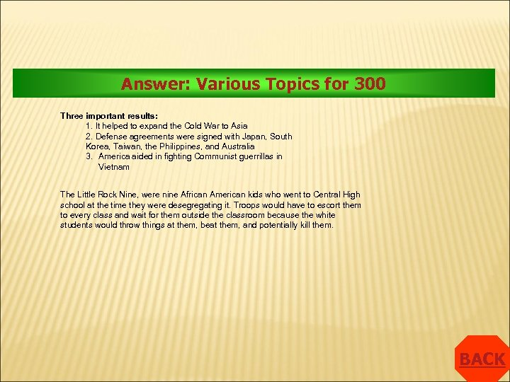 Answer: Various Topics for 300 Three important results: 1. It helped to expand the