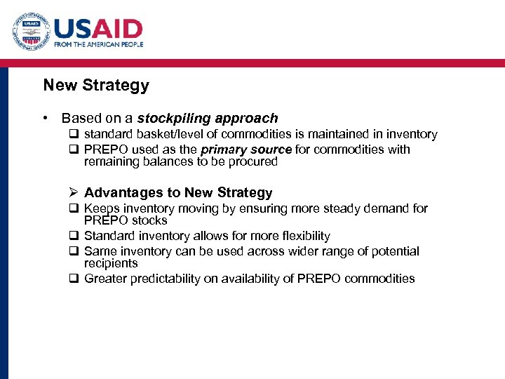 New Strategy • Based on a stockpiling approach q standard basket/level of commodities is