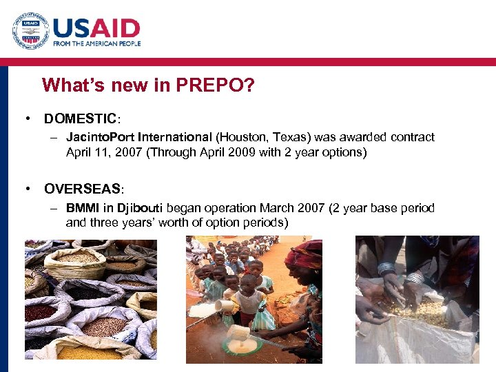 What's new in PREPO? • DOMESTIC: – Jacinto. Port International (Houston, Texas) was awarded