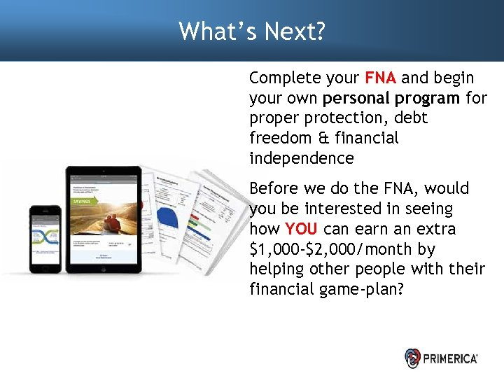 What's Next? Complete your FNA and begin your own personal program for proper protection,