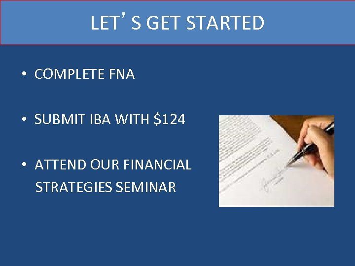 LET'S GET STARTED • COMPLETE FNA • SUBMIT IBA WITH $124 • ATTEND OUR
