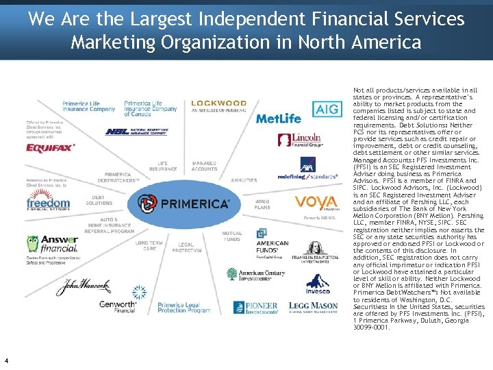 We Are the Largest Independent Financial Services Marketing Organization in North America Not all