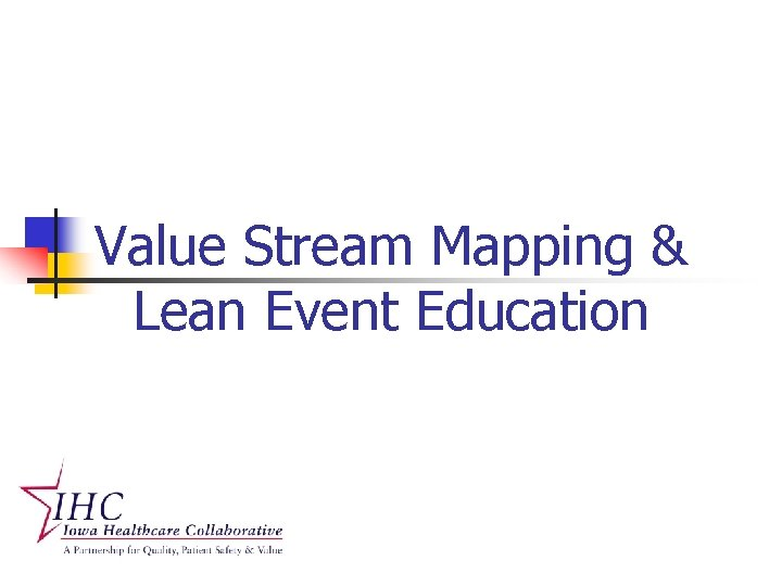 Value Stream Mapping & Lean Event Education