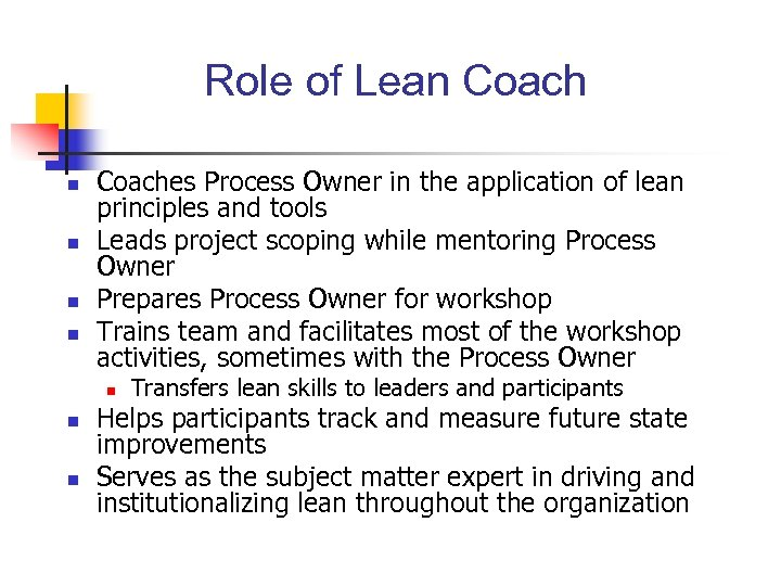 Role of Lean Coach n n Coaches Process Owner in the application of lean