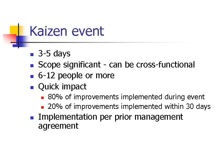 Kaizen event n n 3 -5 days Scope significant - can be cross-functional 6