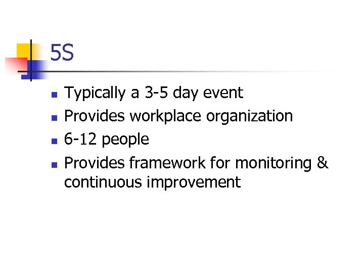 5 S n n Typically a 3 -5 day event Provides workplace organization 6