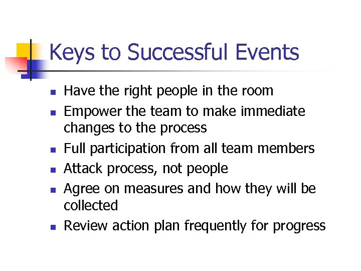 Keys to Successful Events n n n Have the right people in the room