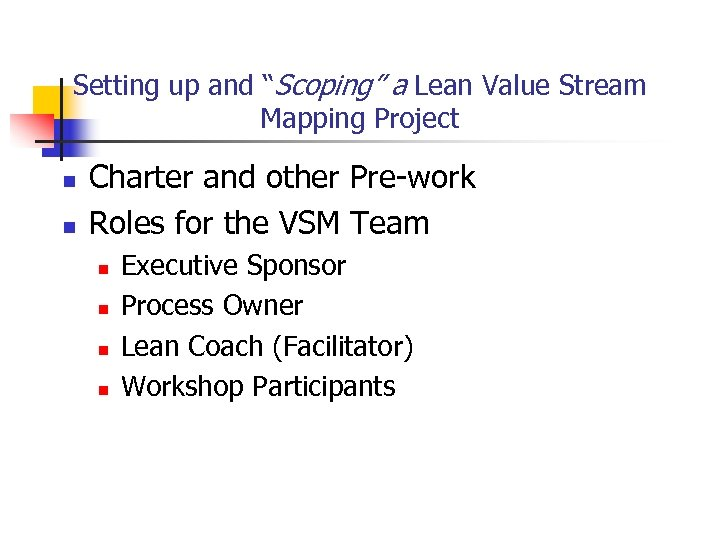 """Setting up and """"Scoping"""" a Lean Value Stream Mapping Project n n Charter and"""