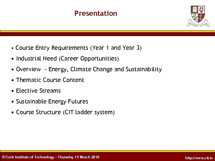 Presentation • Course Entry Requirements (Year 1 and Year 3) • Industrial Need (Career