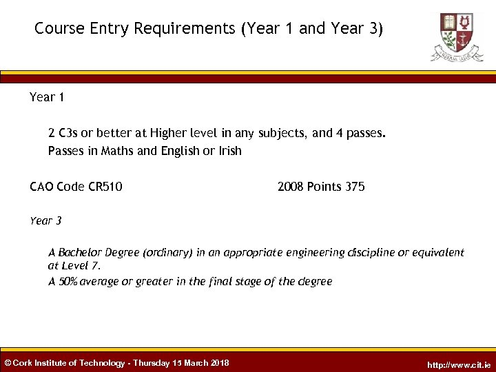 Course Entry Requirements (Year 1 and Year 3) Year 1 2 C 3 s