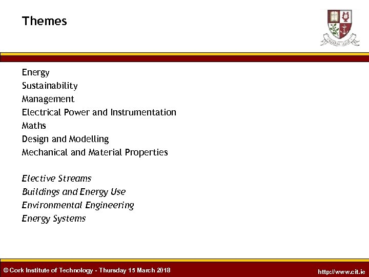 Themes Energy Sustainability Management Electrical Power and Instrumentation Maths Design and Modelling Mechanical and