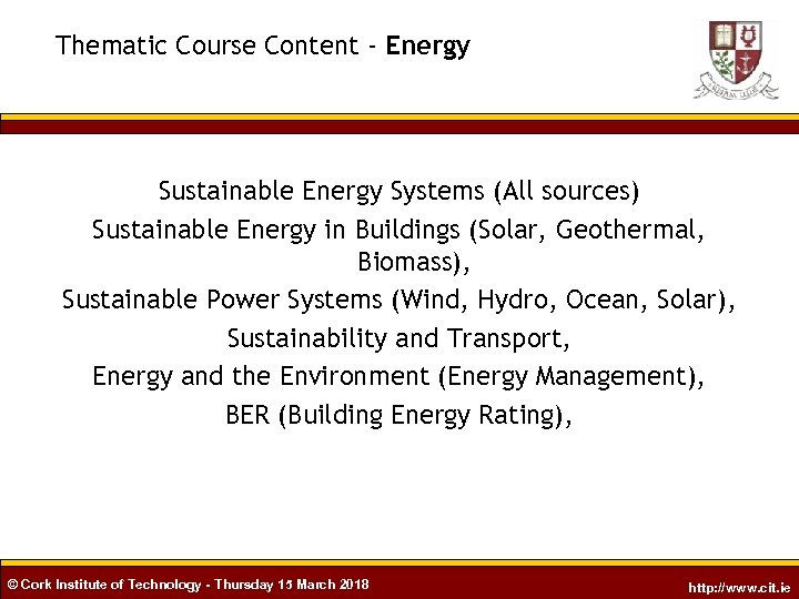 Thematic Course Content - Energy Sustainable Energy Systems (All sources) Sustainable Energy in Buildings