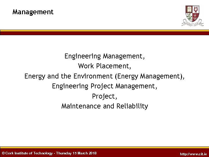 Management Engineering Management, Work Placement, Energy and the Environment (Energy Management), Engineering Project Management,