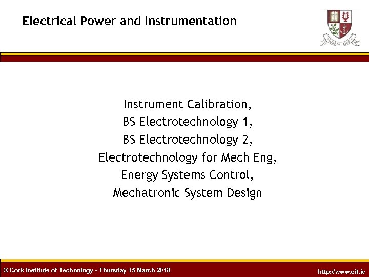 Electrical Power and Instrumentation Instrument Calibration, BS Electrotechnology 1, BS Electrotechnology 2, Electrotechnology for