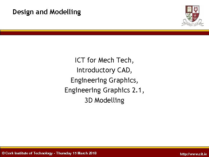 Design and Modelling ICT for Mech Tech, Introductory CAD, Engineering Graphics 2. 1, 3