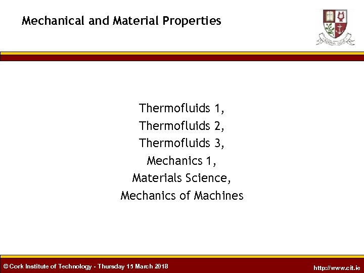 Mechanical and Material Properties Thermofluids 1, Thermofluids 2, Thermofluids 3, Mechanics 1, Materials Science,