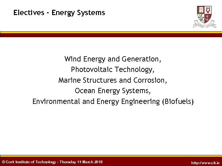Electives - Energy Systems Wind Energy and Generation, Photovoltaic Technology, Marine Structures and Corrosion,