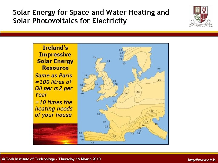 Solar Energy for Space and Water Heating and Solar Photovoltaics for Electricity © Cork