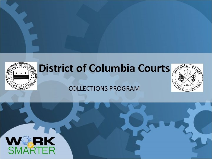 District of Columbia Courts COLLECTIONS PROGRAM