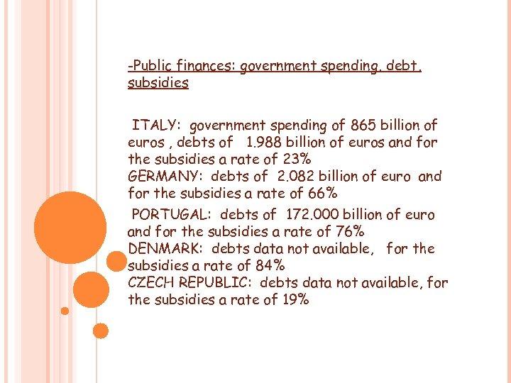 -Public finances: government spending, debt, subsidies ITALY: government spending of 865 billion of euros