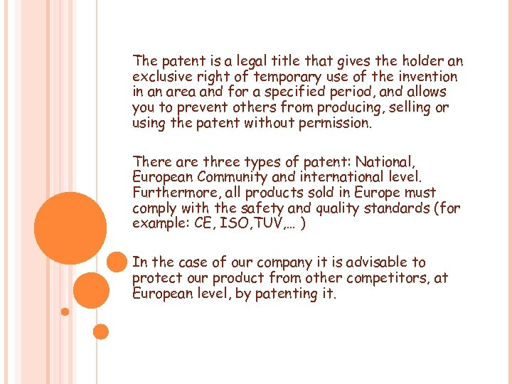 The patent is a legal title that gives the holder an exclusive right of