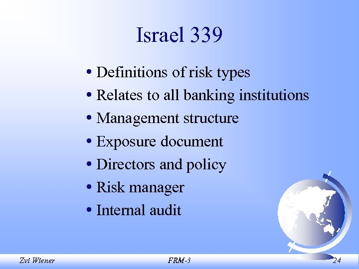 Israel 339 • Definitions of risk types • Relates to all banking institutions •