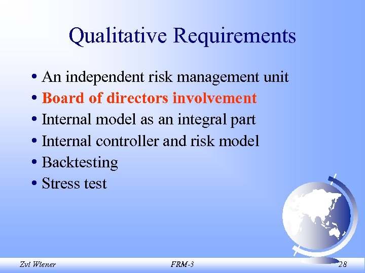 Qualitative Requirements • An independent risk management unit • Board of directors involvement •
