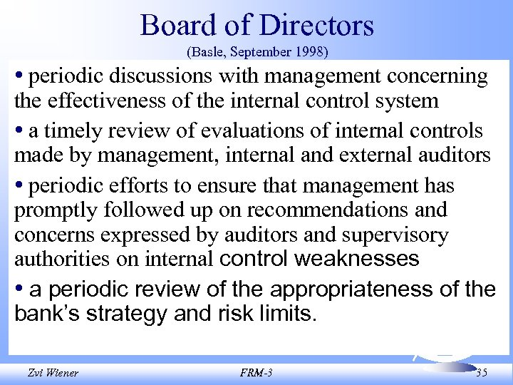 Board of Directors (Basle, September 1998) • periodic discussions with management concerning the effectiveness