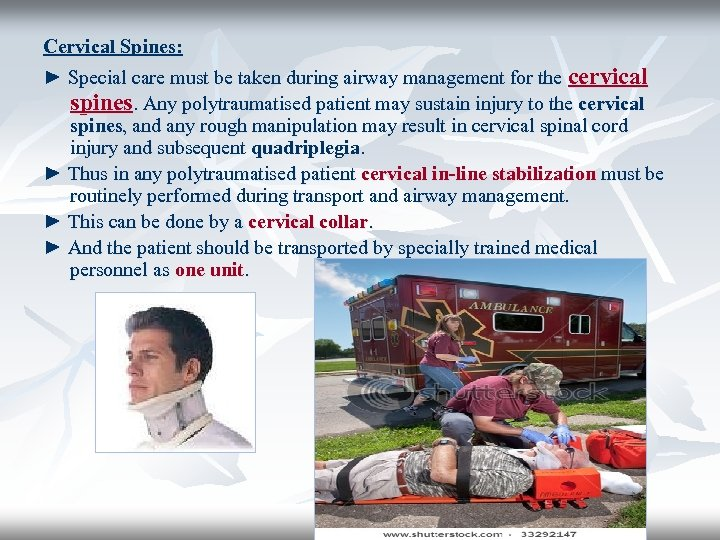 Cervical Spines: ► Special care must be taken during airway management for the cervical