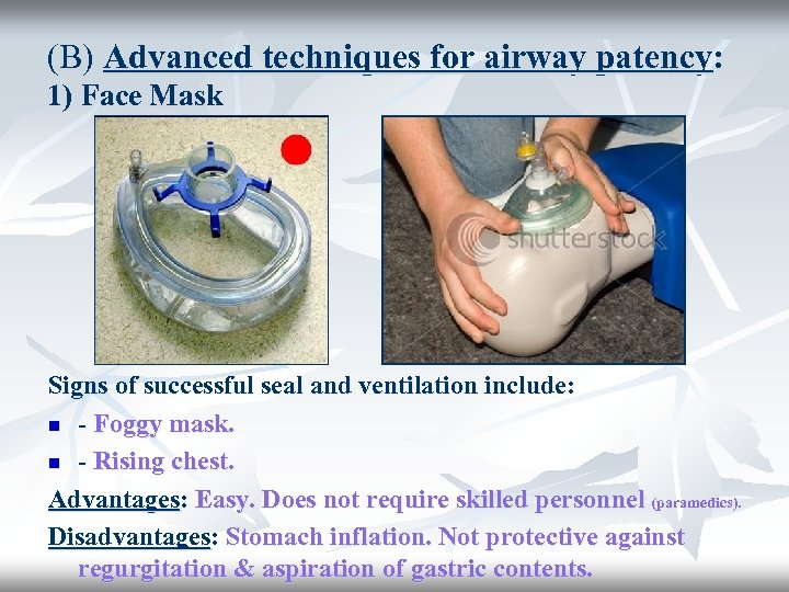 (B) Advanced techniques for airway patency: 1) Face Mask Signs of successful seal and