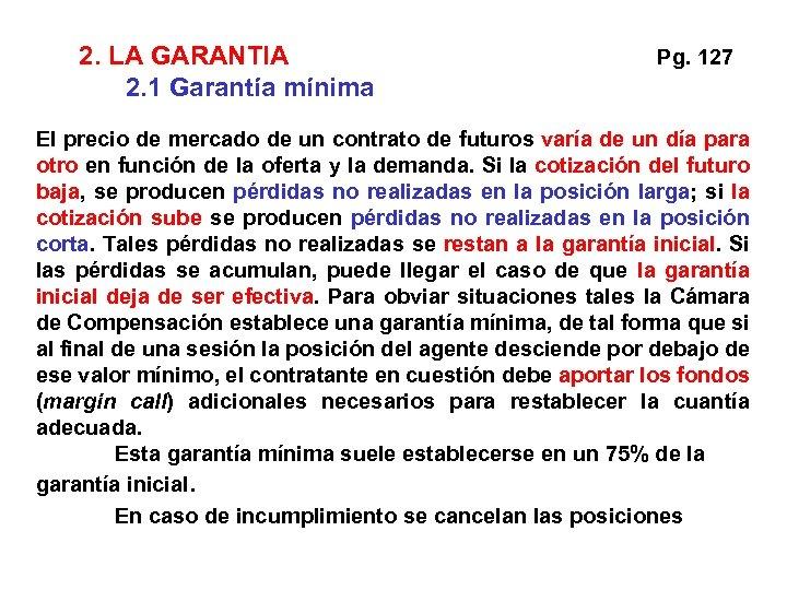 2. LA GARANTIA 2. 1 Garantía mínima Pg. 127 El precio de mercado de