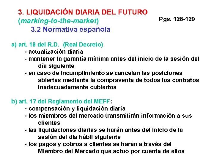3. LIQUIDACIÓN DIARIA DEL FUTURO (marking-to-the-market) 3. 2 Normativa española Pgs. 128 -129 a)