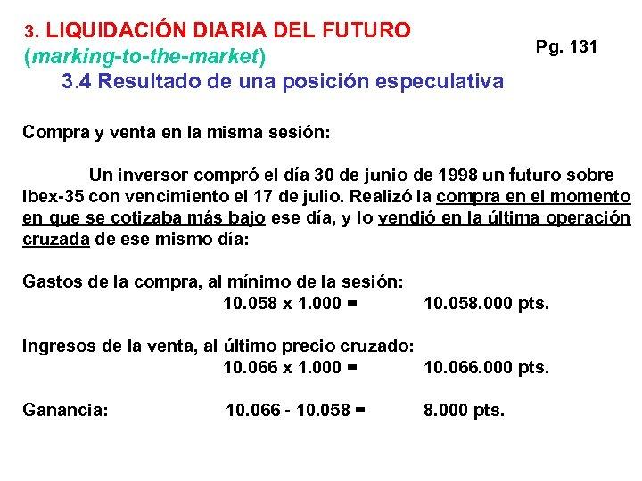 3. LIQUIDACIÓN DIARIA DEL FUTURO (marking-to-the-market) 3. 4 Resultado de una posición especulativa Pg.