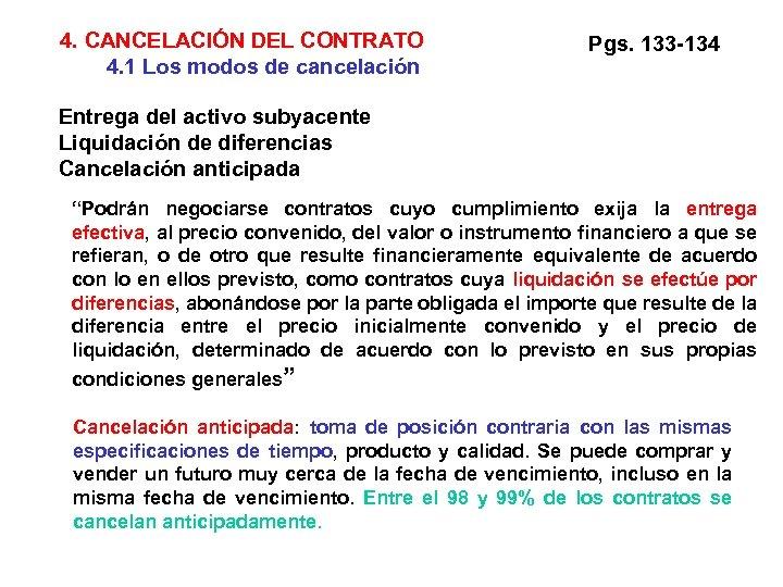 4. CANCELACIÓN DEL CONTRATO 4. 1 Los modos de cancelación Pgs. 133 -134 Entrega