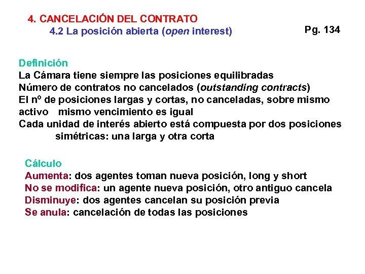 4. CANCELACIÓN DEL CONTRATO 4. 2 La posición abierta (open interest) Pg. 134 Definición