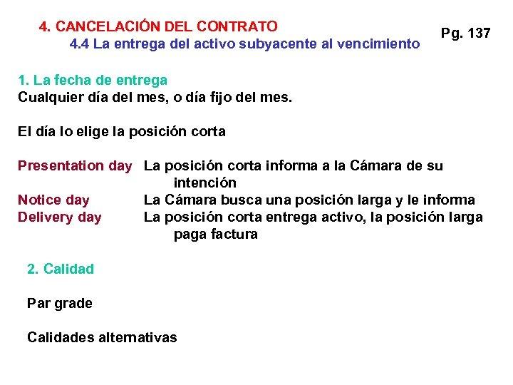 4. CANCELACIÓN DEL CONTRATO 4. 4 La entrega del activo subyacente al vencimiento Pg.