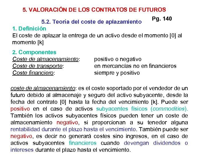 5. VALORACIÓN DE LOS CONTRATOS DE FUTUROS Pg. 140 5. 2. Teoría del coste
