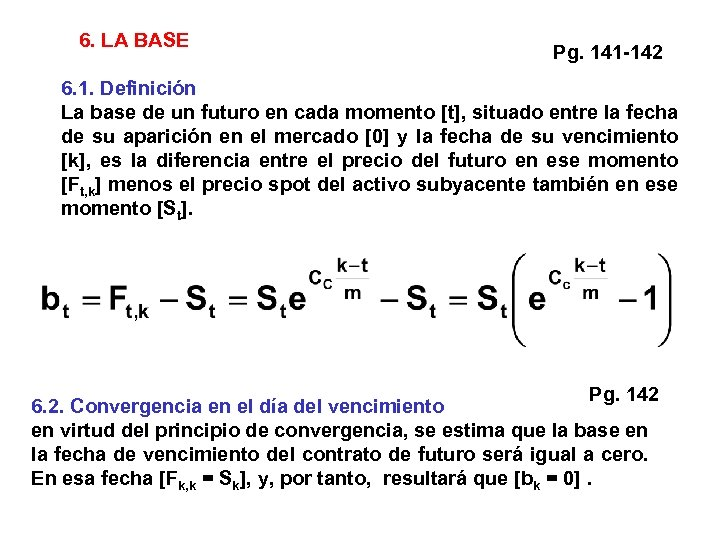 6. LA BASE Pg. 141 -142 6. 1. Definición La base de un futuro