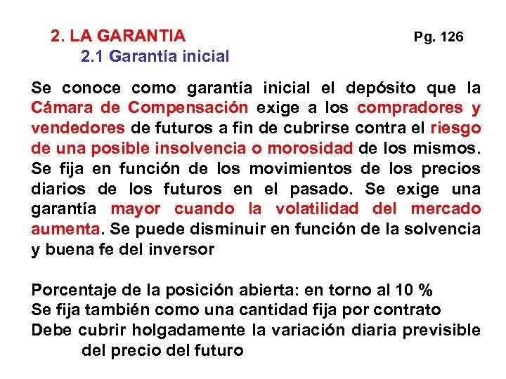 2. LA GARANTIA 2. 1 Garantía inicial Pg. 126 Se conoce como garantía inicial