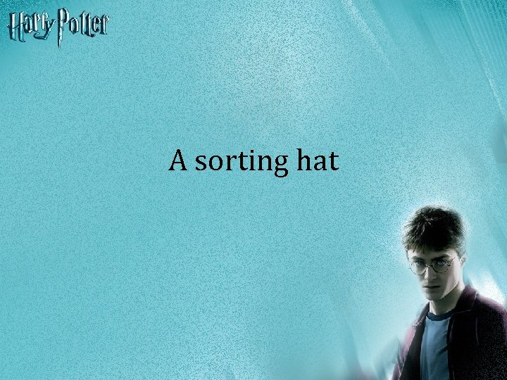 A sorting hat