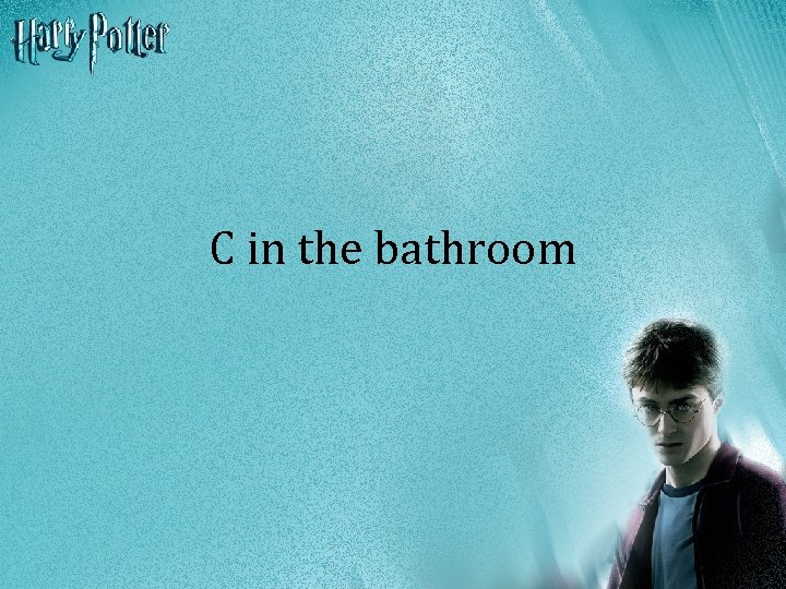C in the bathroom
