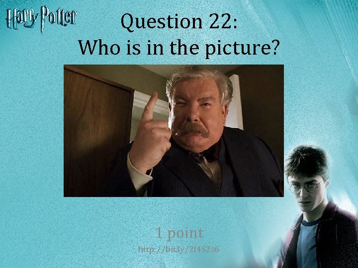Question 22: Who is in the picture? 1 point http: //bit. ly/2 l 4