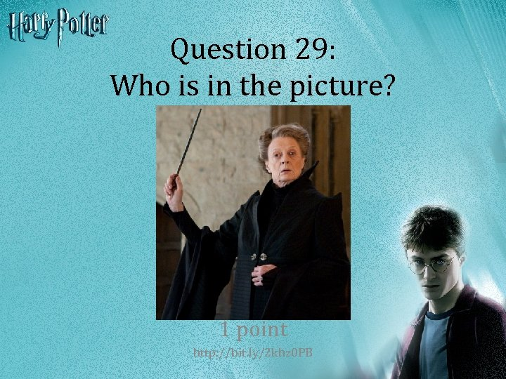 Question 29: Who is in the picture? 1 point http: //bit. ly/2 khz 0
